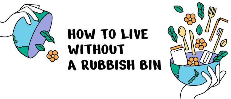 How to Live Without a Rubbish Bin with The Rubbish Trip