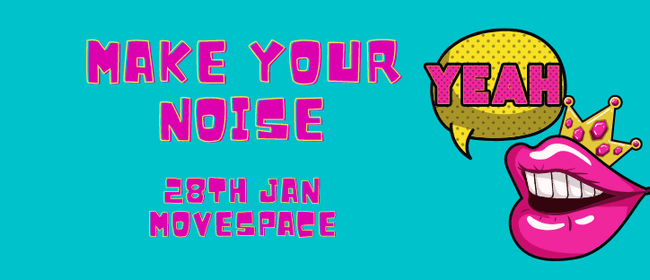 Make Your Noise: The New Year/Same Gig Edition