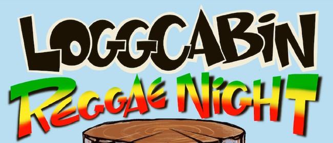 LoggCabin Reggae Night: POSTPONED