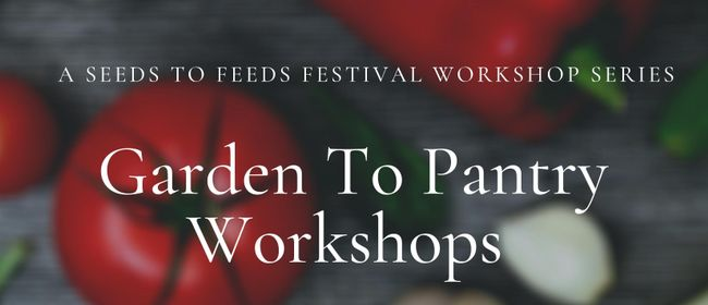 Garden to Pantry Workshops series at Aro Valley