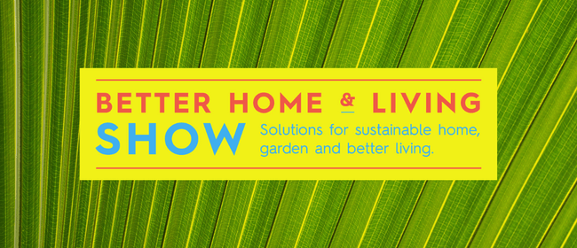 Hawke's Bay Better Home & Living Show 2021