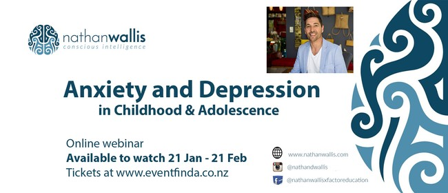 Anxiety & Depression in Childhood and Adolescence - Webinar