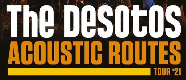 The DeSotos - Acoustic Routes Tour '21