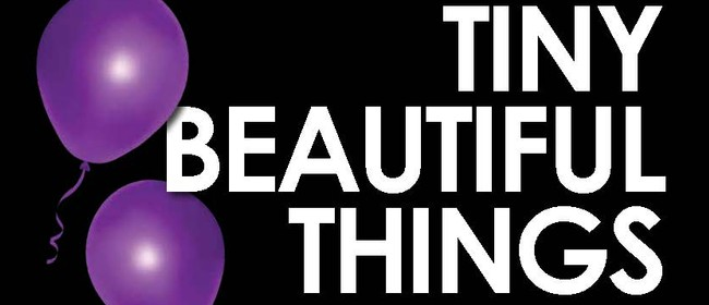 Tiny Beautiful Things - Dramatic Comedy From the Bestseller