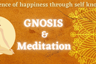 Gnosis & Meditation The Science of Self Knowledge