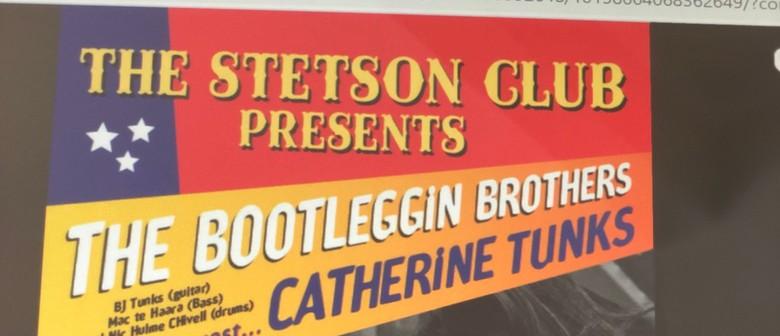 Stetson Club: The Bootlegging Bros & Catherine Tunks