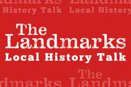 Landmarks Local History Talk