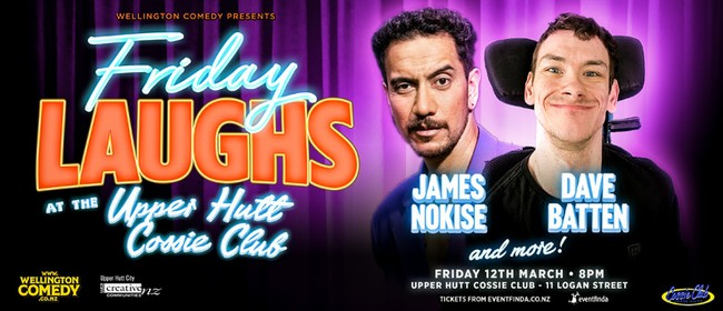 Friday Laughs, with James Nokise and Dave Batten