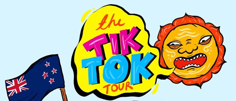 The Tiktok Tour Whangarei: CANCELLED