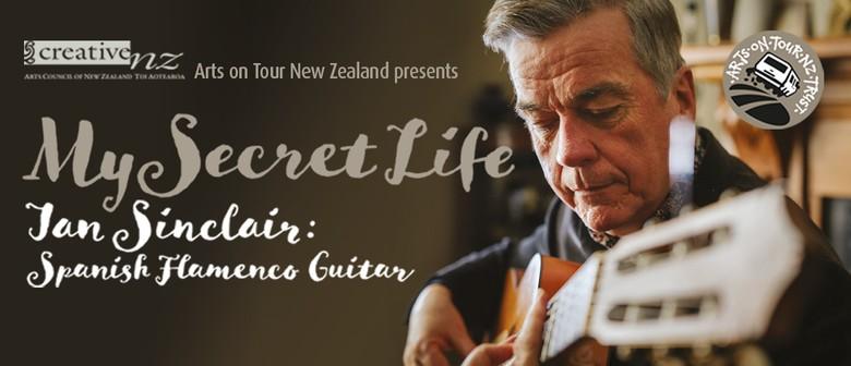 My Secret Life: Ian Sinclair plays Spanish Flamenco Guitar