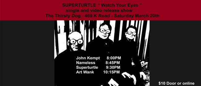 """Superturtle """" Watch Your Eyes """" Single & Video Release Party"""