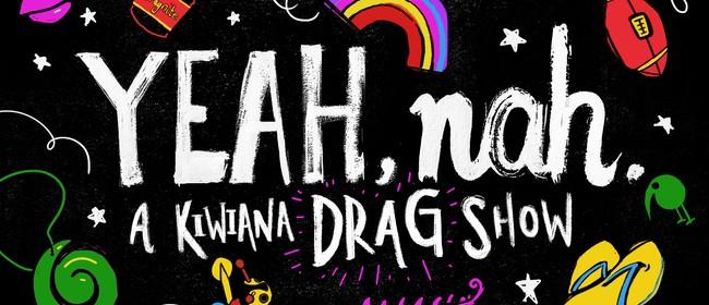 Yeah, Nah: A Kiwiana Drag Show