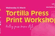 Tortilla Press Print Workshop