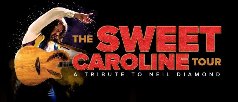 The Sweet Caroline Tour - A Tribute to Neil Diamond