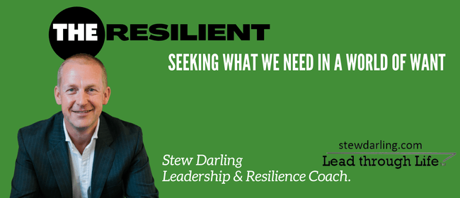 The Resilient - by Stew Darling - Lead through Life: CANCELLED