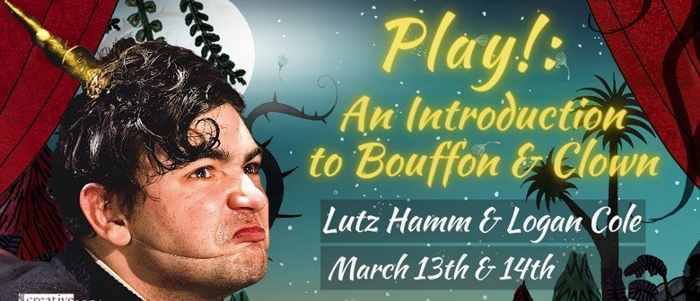 Play! An Introduction To Bouffon And Clown