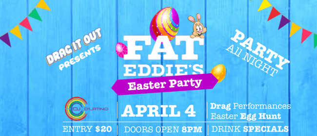 Fat Eddies Easter Party