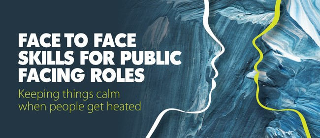 Face to Face Skills for Public Facing Roles
