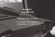 Harry Charles - With Them, We're Free - EP Release Party