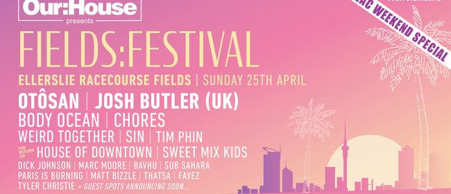 Our:House - Fields: Festival ft. Otosan, Josh Butler (UK)
