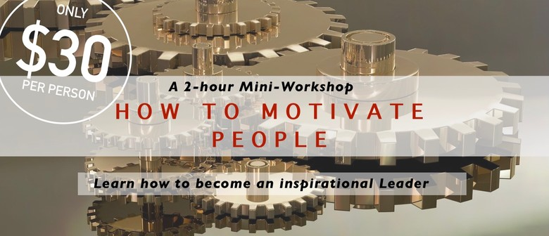 Mini-Workshop: How To Motivate People
