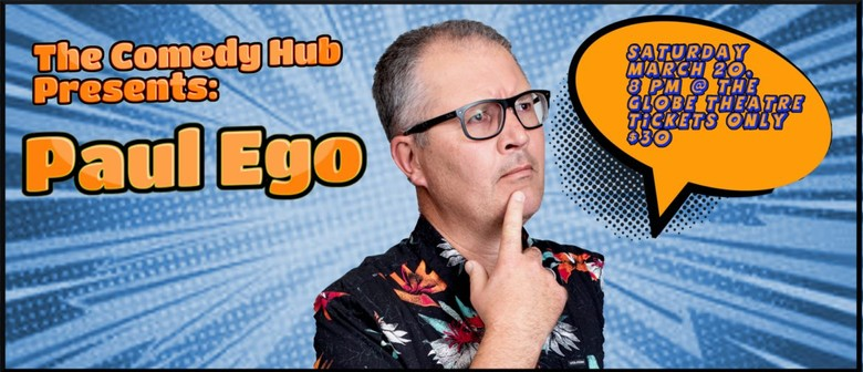Comedy Hub Presents - Paul Ego