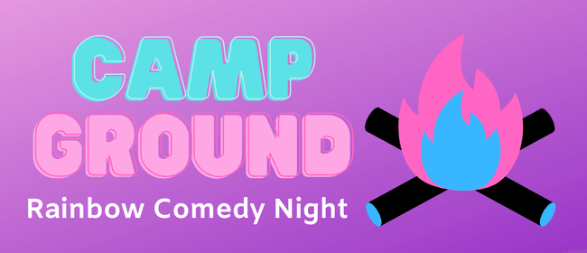 CampGround - Rainbow Comedy Night Pride Edition