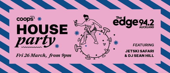 The Edge Presents: Coops House Party: CANCELLED