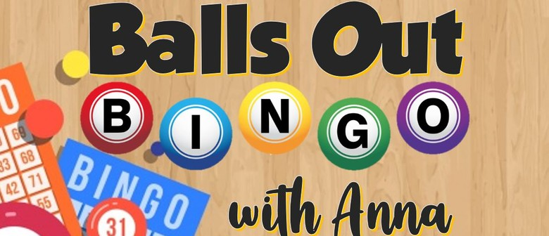 Balls Out Bingo with Anna
