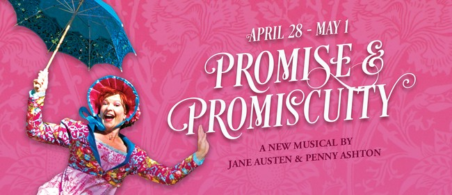 Promise and Promiscuity: A New Musical by Jane Austen