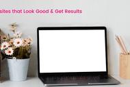 Smart Websites that Look Good & Get Results