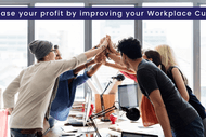Increase Your Profit By Improving Your Workplace Culture