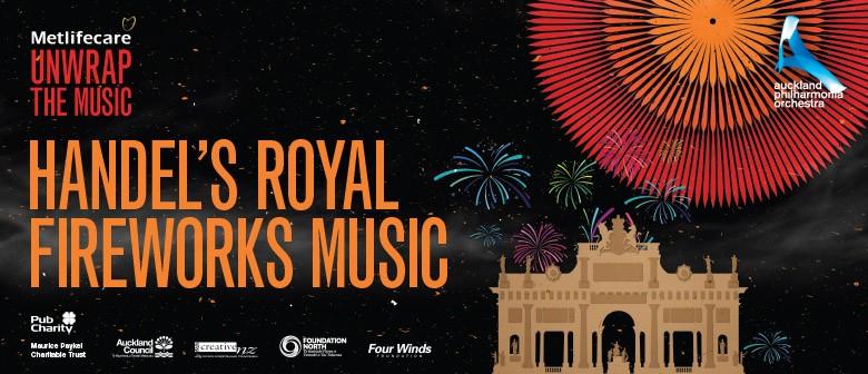 Metlifecare Unwrap - Handel's Royal Fireworks Music