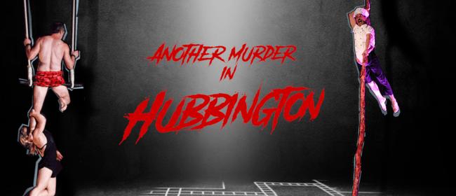 Another Murder in Hubbington: POSTPONED