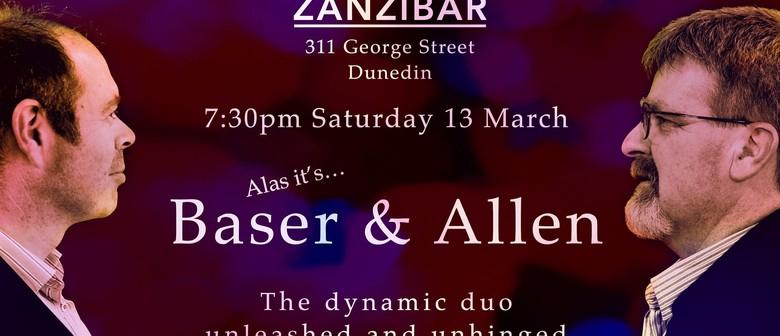 Alas It's Baser & Allen Back At Zanzibar