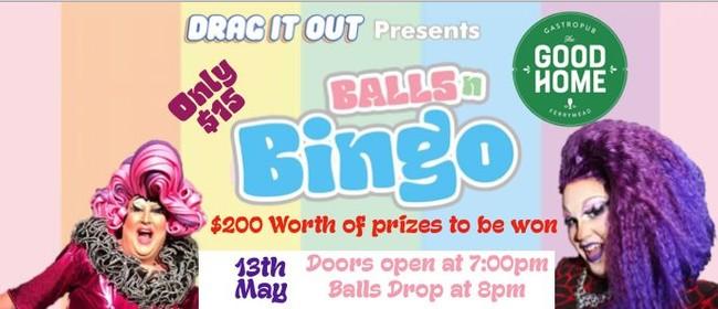 Drag It Out presents Balls N Bingo