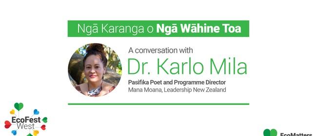 Ngā Karanga o Ngā Wāhine Toa - Dr. Karlo Mila - EcoFest West