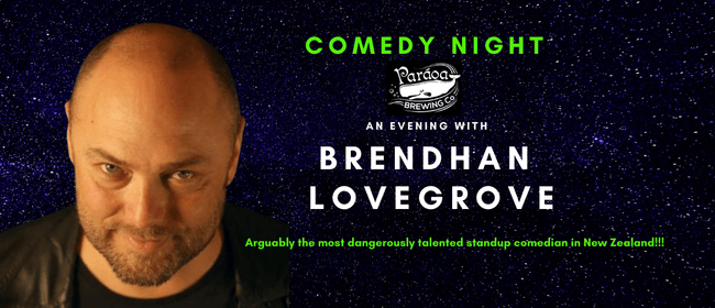Comedy Night | Brendhan Lovegrove: CANCELLED