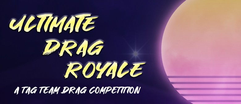 Ultimate Drag Royale: A Tag Team Drag Competition