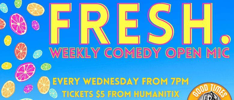 Fresh Comedy Open Mic Night!
