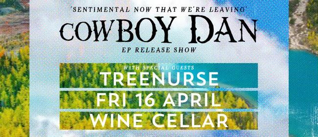 Cowboy Dan 'Sentimental Now That We're Leaving' EP Release