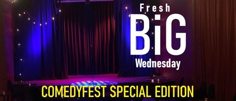 Big Wednesday ... Comedyfest Special Edition
