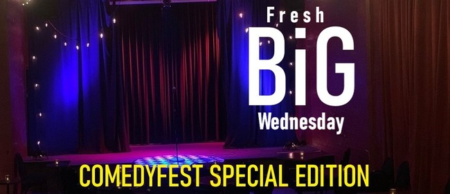Big Wednesday ... Comedyfest Special Edition