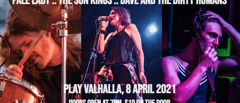 Pale Lady, The Sun Kings, Dave and The Dirty Humans