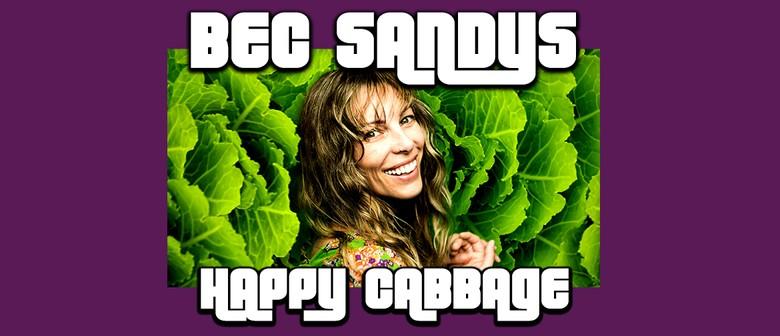 Bec Sandys 'Happy Cabbage' - NZ Comedy Fest