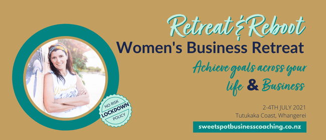 Retreat & Reboot - A business retreat for Women: