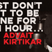 Advait Kirtikar : I Just Don't Want To Be Alone For An Hour