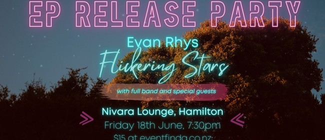 Flickering Stars - Evan Rhys EP Release Party Hamilton