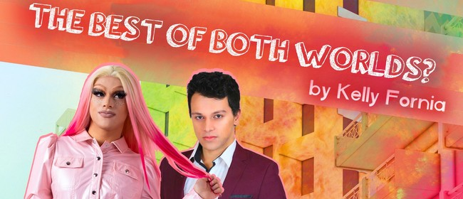 The Best of Both Worlds? By Kelly Fornia - ONE NIGHT ONLY