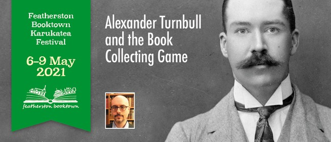 Alexander Turnbull And The Book Collecting Game: CANCELLED